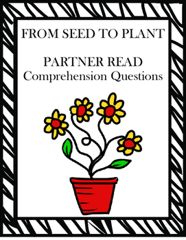 From Seed to Plant Journeys Partner Read Comprehension Questions