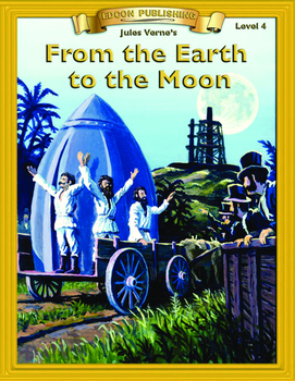 From the Earth to the Moon 10 Chapters with Student Activi