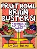 Fruit Bowl Brain Busters: Math Logic Problems for Grades 3