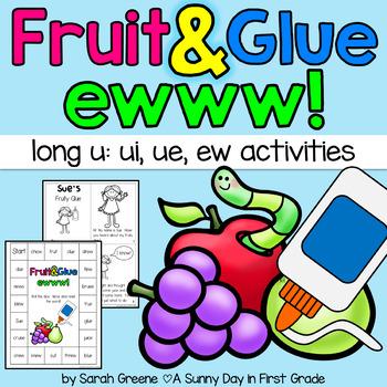 Fruit & Glue Ewww! {ui, ue, ew activity pack!}
