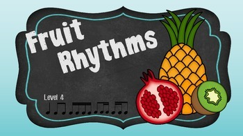 Fruit Rhythms Level 4 (Fourth/Fifth Grade)
