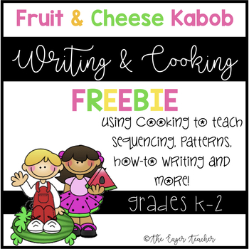 Fruit and Cheese Kabob Writing & Cooking Freebie