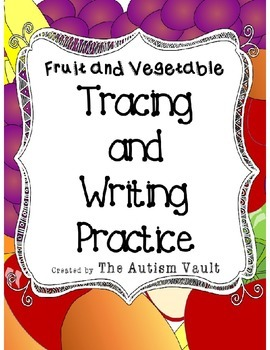 Fruit and Vegetable Handwriting Tracing Task Cards for Aut