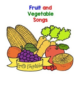 Fruit and Vegetable Songs