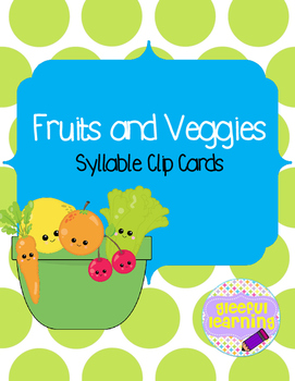 Fruit and Vegetable Syllable Clip Card