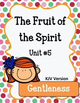 Fruit of the Spirit. Gentleness. Unit 5. Worksheets and Ac