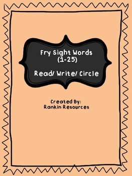 Fry Sight Words (1-25) Read/ Write/ Circle
