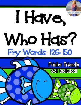 "Fry Words 126-150  ""I Have, Who Has?"""