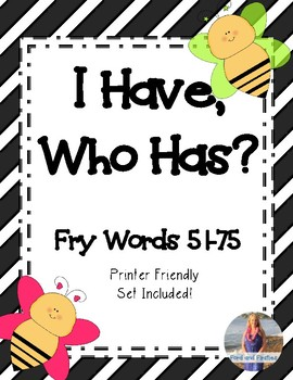 "Fry Words 51-75  ""I Have, Who Has?"""