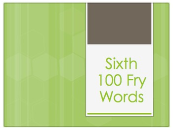 Fry Words Sixth 100 Power Point