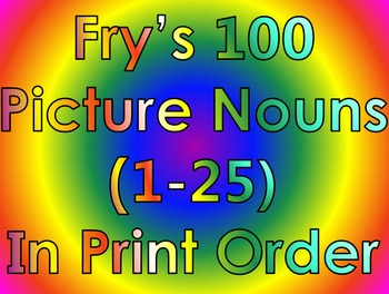 Fry's 100 Picture Nouns (1-100) In Print Order (Grades K-2)
