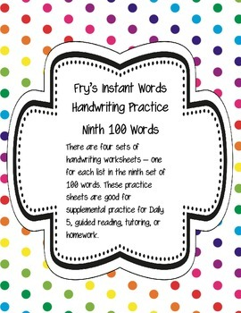 Fry's Instant Words Handwriting Practice Ninth 100 Words