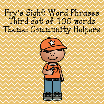 Fry's sight word phrases List 3  Community Helper Theme