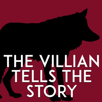 Fun Creative Writing Project: The Villain Retells the Story
