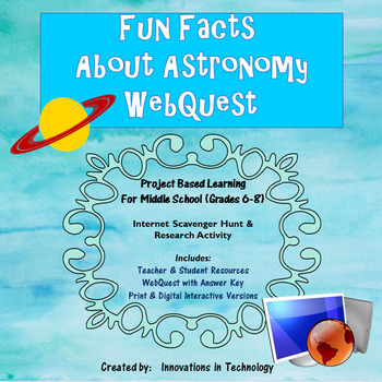 Fun Facts about Astronomy - Internet Scavenger Hunt / WebQuest