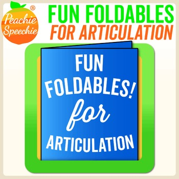 Fun Foldables for Articulation