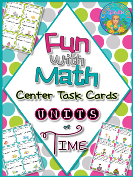 Fun With Math Center Task Cards Units of Time Common Core