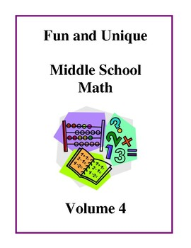 Fun and Unique Middle School Math - Volume 4, Activities a