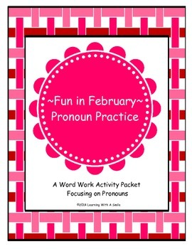 February Fun~ Word Work Activity Packet Focusing on Pronou