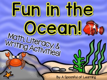 Fun in the Ocean! Math, Literacy, & Writing Activities!