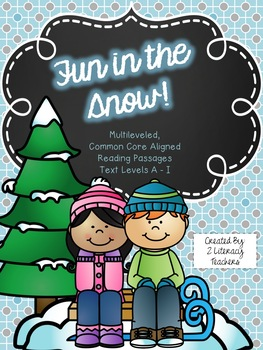 Fun in the Snow: CCSS Aligned Leveled Reading Passages and