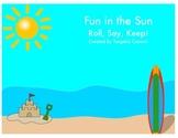 Fun in the Sun Roll, Say, Keep!