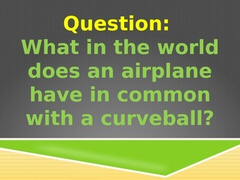 Fun with Bernoulli: Airplanes and Curveballs (The Science