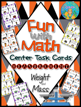 Fun with Math Center Task Cards Measurement Weight and Mas