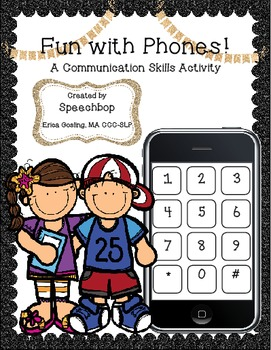 Fun with Phones! Communication Skills Activities