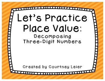 Fun with Place Value: Decomposing Three-Digit Numbers