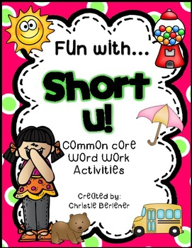 Fun with Short U! {Common Core Word Work Activities}