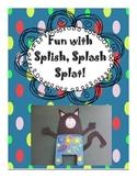 Fun with Splish, Splash, Splat!