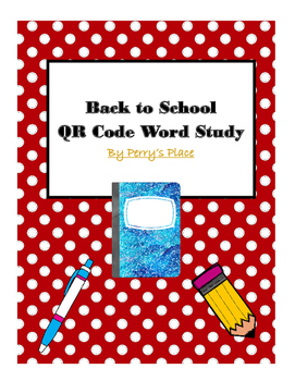 Fun with Words:  Back to School QR Code Word Study