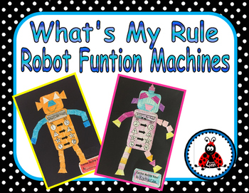 Function Machines- What's My Rule- Robot