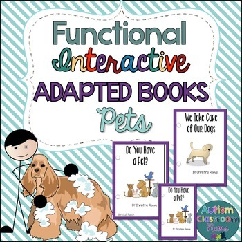 Functional Interactive Adapted Books: Pets (Special Education)