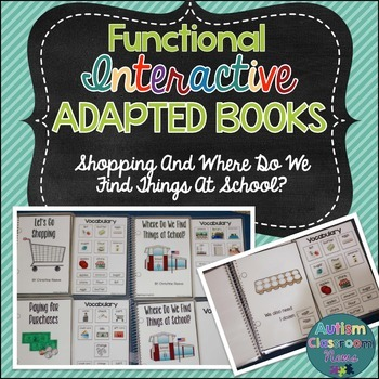 Functional Interactive Adapted Books: Shopping & School (S