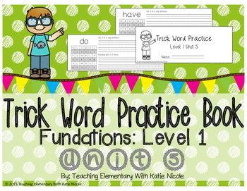 Trick/Sight Word Practice : Level 1 : Unit 5