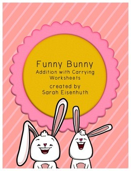 Funny Bunny Double-Digit Addition with Carrying Worksheets