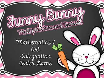 Funny Bunny Multiplication and Division Game- Art Integrat