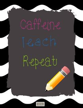 Funny Classroom Poster Caffeine, Teach, Repeat