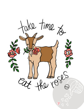 """Funny Hand-drawn Inspirational """"Take time to eat the Roses"""