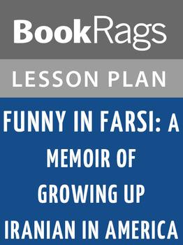 Funny in Farsi: A Memoir of Growing Up Iranian in America
