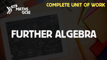 Further Algebra - Complete Unit of Work