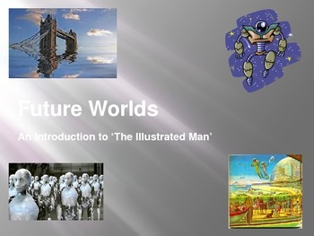 Future Worlds: An Introduction to 'The Illustrated Man'.