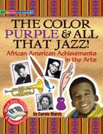 Color Purple & All That Jazz!: African American Achievemen