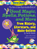 Good Magic, Spells, Potions and More from History, Literat