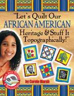 Let's Quilt Our African American Heritage & Stuff It Topog