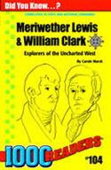 Meriwether Lewis & William Clark: Explorers of the Uncharted West