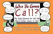 WHO YA GONNA CALL?-The Kid's Directory for Self Help
