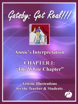 """ELA:  GATSBY – Chapter 1 –""""PowerPoint (Illustrations by Annie)"""""""